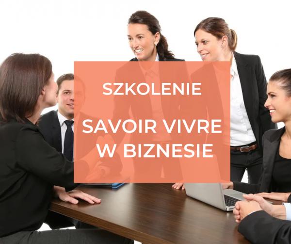 Szkolenie Studium Menedżera cc: 19 CZERWCA 2021 – Savoir vivre w biznesie