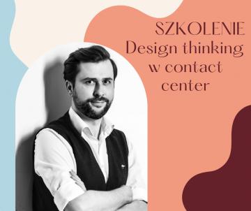 Szkolenie Studium Menedżera CC: 13 CZERWCA 2021 – Design Thinking w contact center