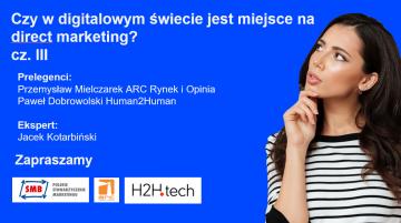 """WEBINAR - """"Czy w digitalowym świecie jest miejsce na direct marketing?"""" cz. III"""